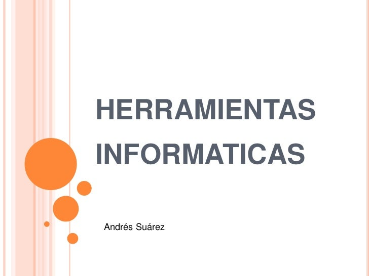 HERRAMIENTASINFORMATICASAndrés Suárez
