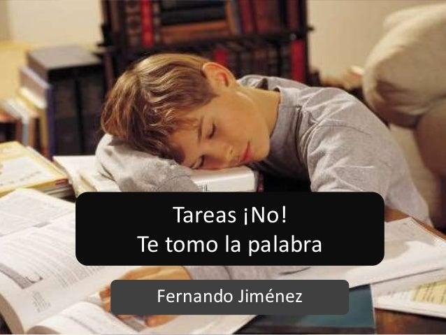 Tareas ¡No! Te tomo la palabra Fernando Jiménez