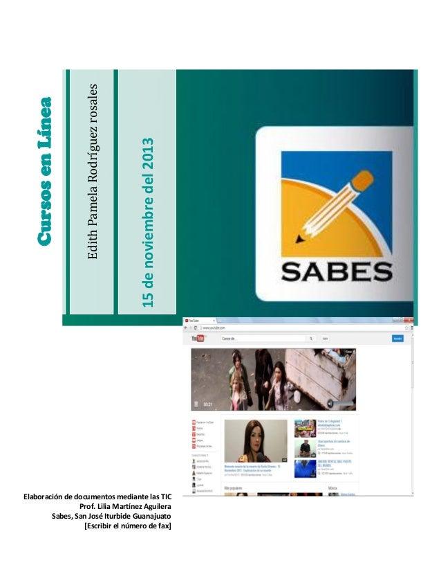 15 de noviembre del 2013  Edith Pamela Rodríguez rosales  Cursos en Línea  Elaboración de documentos mediante las TIC Prof...