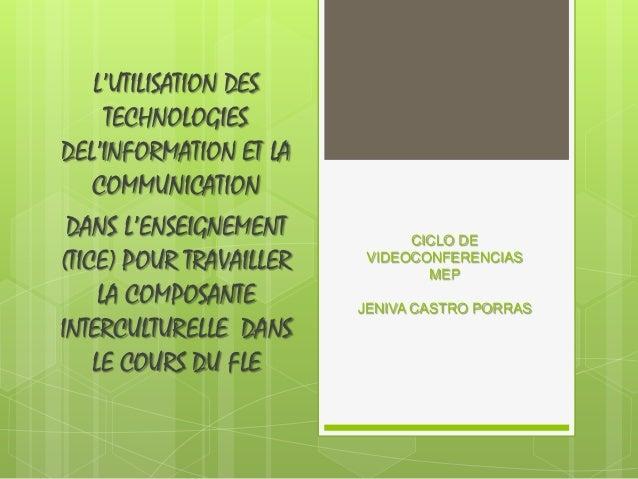 L'UTILISATION DESTECHNOLOGIESDEL'INFORMATION ET LACOMMUNICATIONDANS L'ENSEIGNEMENT(TICE) POUR TRAVAILLERLA COMPOSANTEINTER...