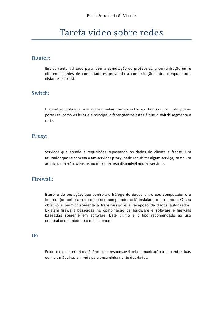 Escola Secundaria Gil Vicente              Tarefa vídeo sobre redesRouter:      Equipamento utilizado para fazer a comutaç...