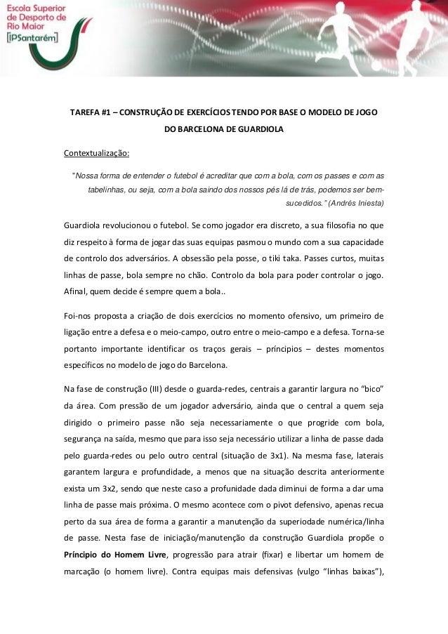 """TAREFA #1 – CONSTRUÇÃO DE EXERCÍCIOS TENDO POR BASE O MODELO DE JOGO DO BARCELONA DE GUARDIOLA  Contextualização: """"Nossa f..."""