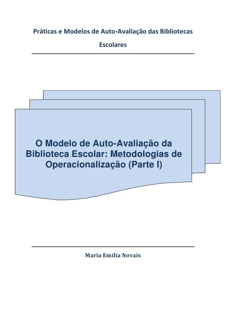 Práticas e Modelos de Auto-Avaliação das Bibliotecas                       Escolares       O Modelo de Auto-Avaliação da B...