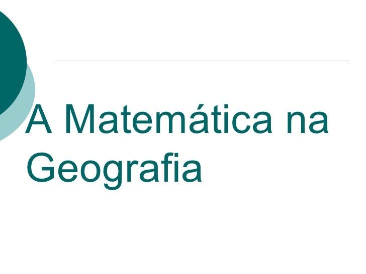 A Matemática na Geografia