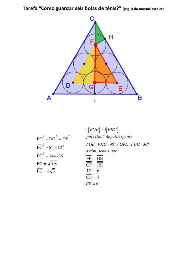 """Tarefa """"Como guardar seis bolas de ténis?"""" (pág. 8 do manual escolar)  2 2 2  FG +DG = DF  2 2 2  FG + 6 = 12  2  FG = 144..."""