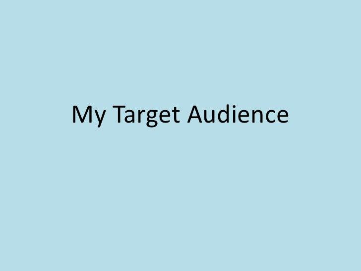 Taregt audience as