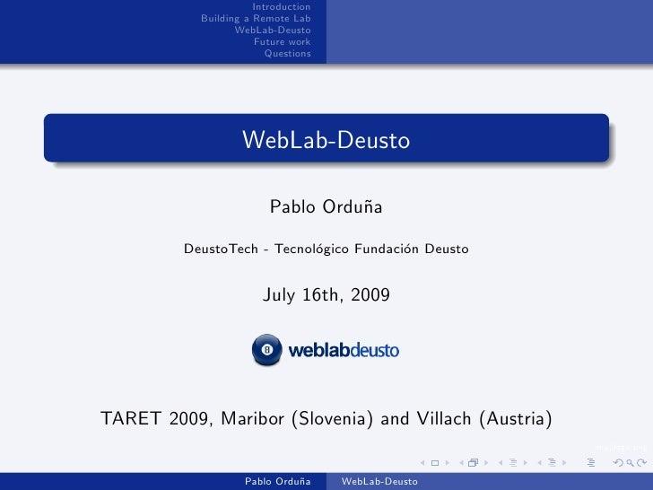 Introduction            Building a Remote Lab                   WebLab-Deusto                       Future work           ...