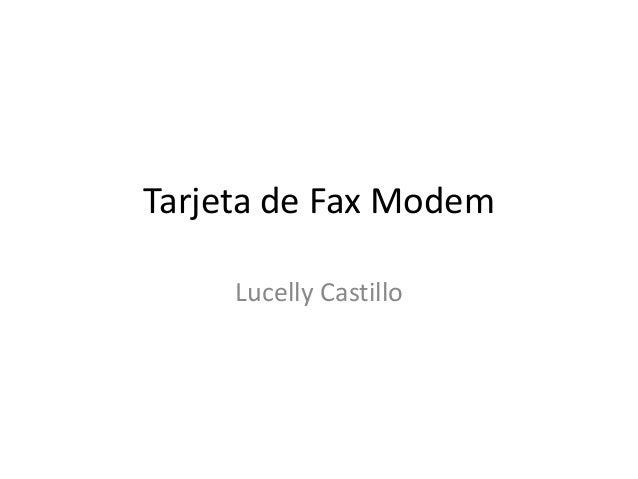Tarjeta de Fax Modem     Lucelly Castillo