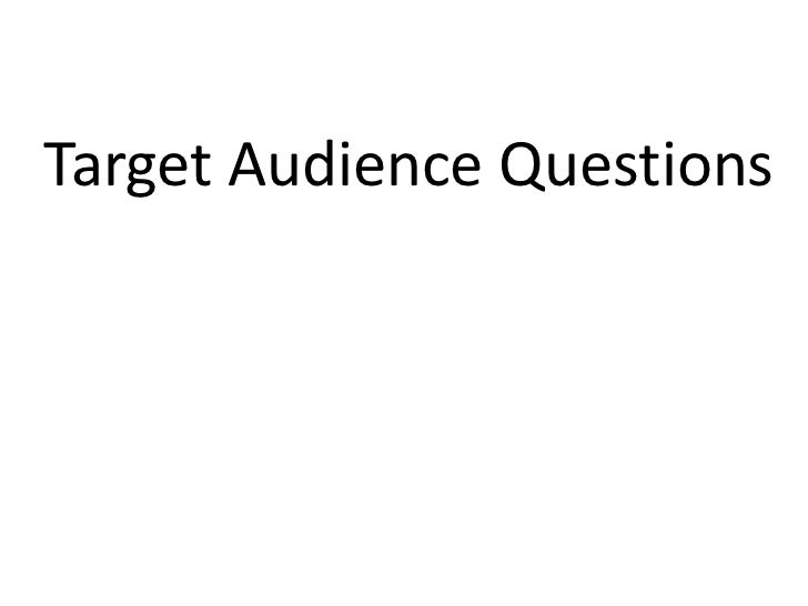Target Audience Questions<br />