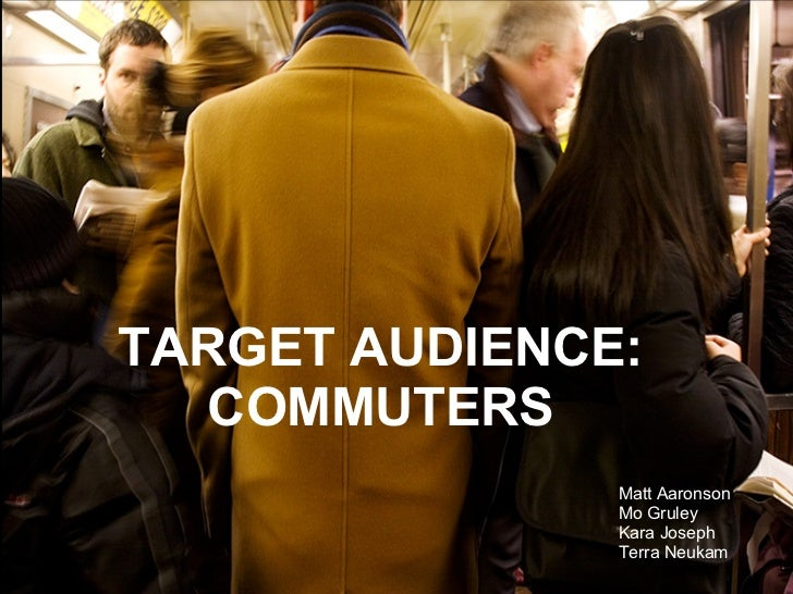 Target Audience Commuters