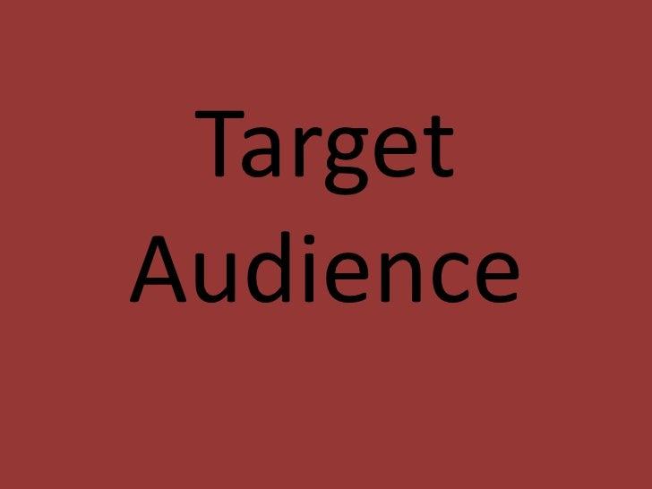 Targetaudiencepowerpoint 120327063701-phpapp01-120420102732-phpapp02