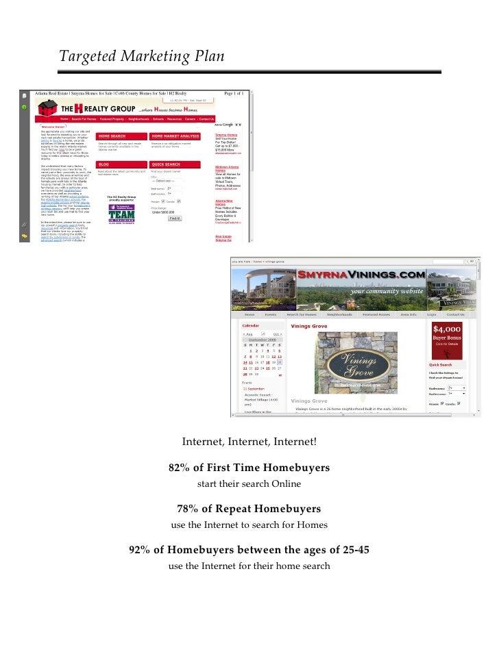 Targeted Marketing Plan                        Internet, Internet, Internet!                  82% of First Time Homebuyers...