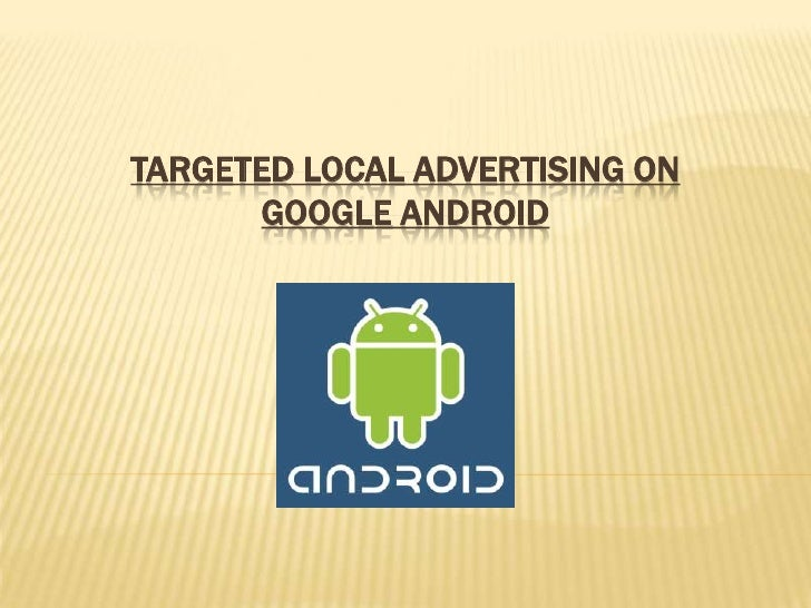 Targeted Local Advertising On Google Android