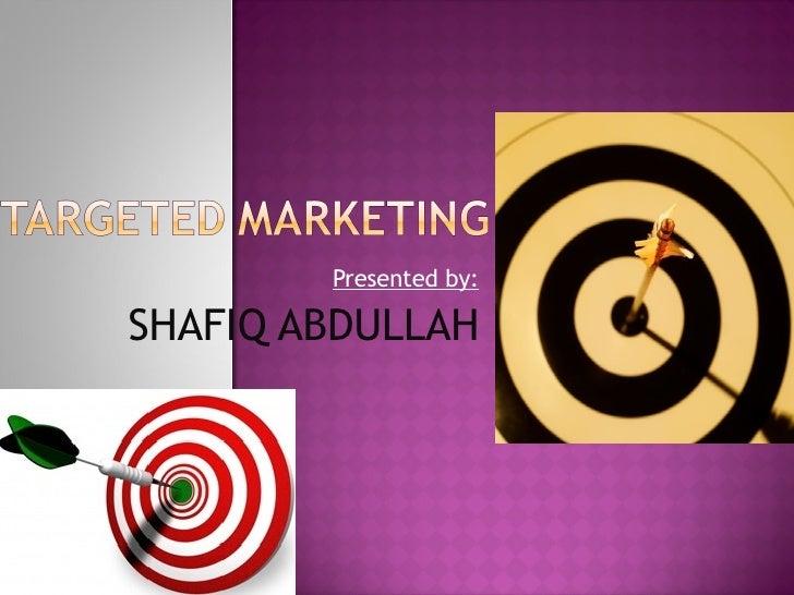 Presented by: SHAFIQ ABDULLAH
