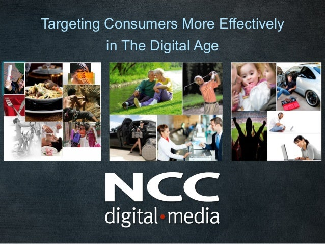 Targeting Consumers More Effectively         in The Digital Age