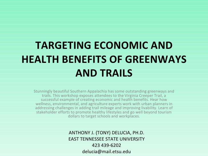 TARGETING ECONOMIC AND HEALTH BENEFITS OF GREENWAYS AND TRAILS Stunningly beautiful Southern Appalachia has some outstandi...