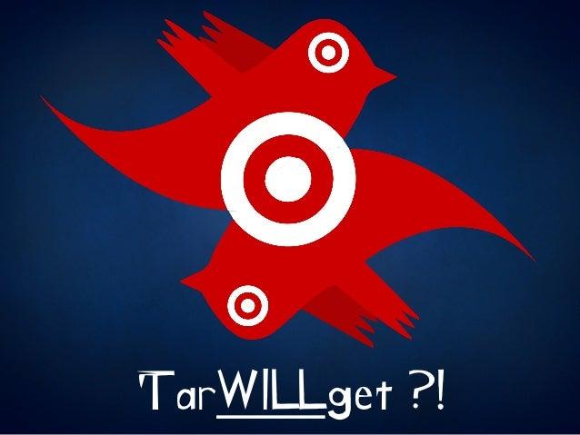 TarWILLget ?!
