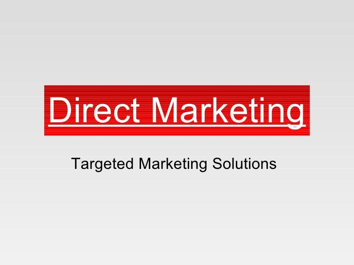 Direct Marketing Targeted Marketing Solutions