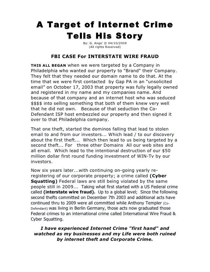 A Target of Internet Crime        Tells His Story                           By: G. Ange' © 04/10/2009                     ...