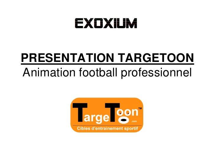 PRESENTATION TARGETOONAnimation football professionnel