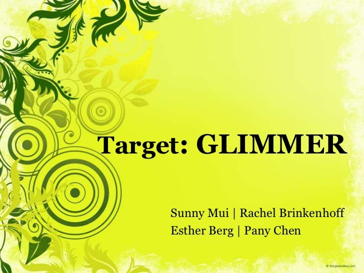Target: GLIMMER<br />SunnyMui | Rachel Brinkenhoff<br />Esther Berg | PanyChen<br />