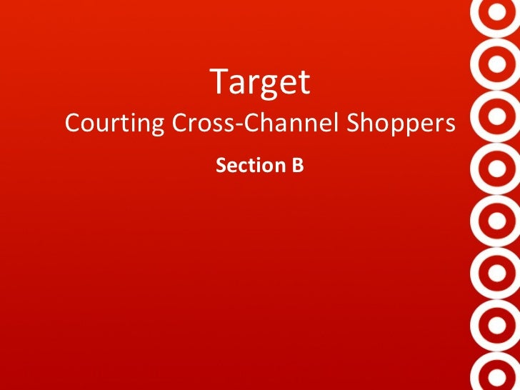 Target Courting Cross-Channel Shoppers Section B