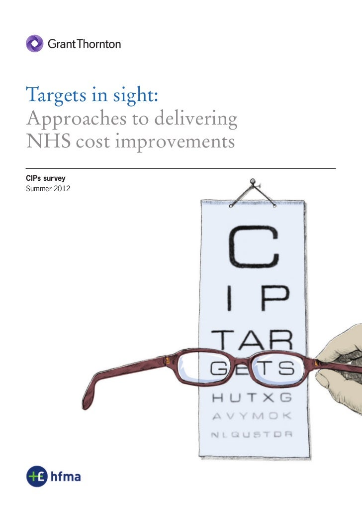 Targets in sight:Approaches to deliveringNHS cost improvementsCIPs surveySummer 2012