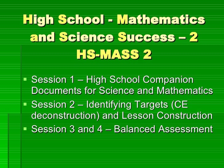 H igh  S chool -  M athematics  a nd  S cience  S uccess –  2 HS-MASS 2 <ul><li>Session 1 – High School Companion Document...