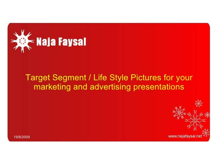 Target Segment / Life Style Pictures for your marketing and advertising presentations 19/8/2009