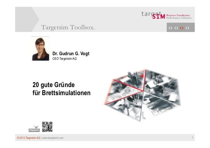 Targetsim Toolbox.            ‹› ‹› ‹› ‹›                             Dr. Gudrun G. Vogt                             CEO T...