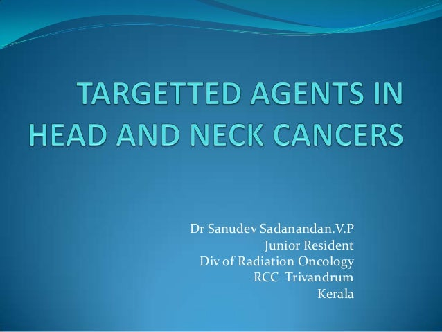 Targetted agents in head and neck cancers