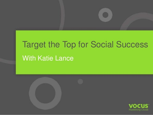 Target the Top for Social Success with Katie Lance Vocus Webinar