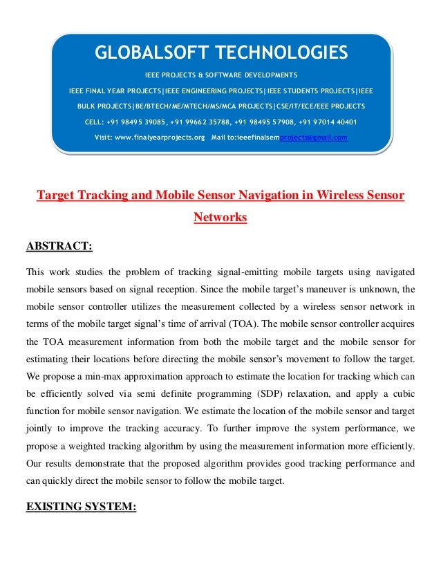 DOTNET 2013 IEEE MOBILECOMPUTING PROJECT Target tracking and mobile sensor navigation in wireless sensor networks