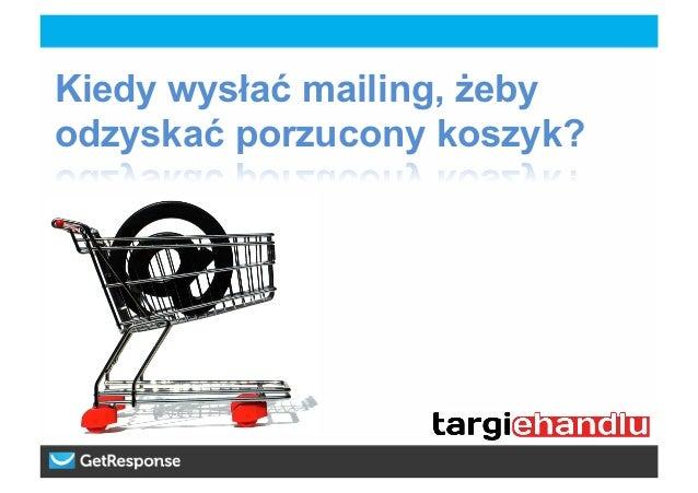 Kiedy wysłać mailing, żeby odzyskać porzucony koszyk?