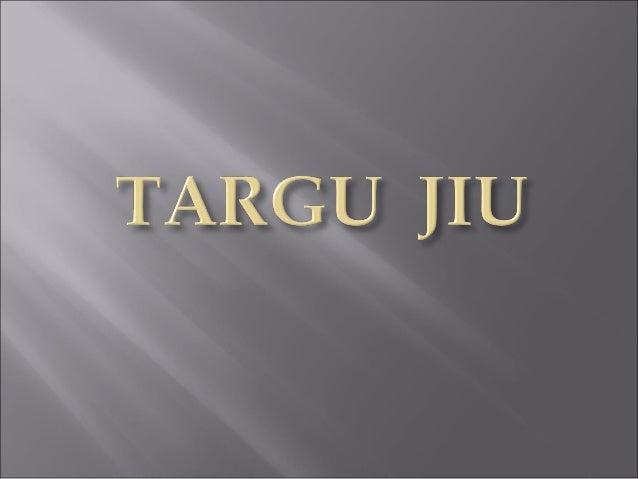 Prezentare Targu Jiu