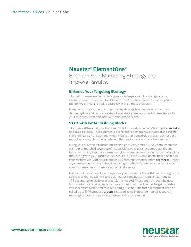 www.neustarinfoservices.biz Information Services | Solution Sheet Neustar® ElementOne® Sharpen Your Marketing Strategy and...