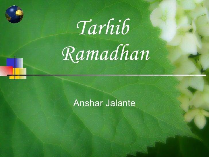 Tarhib  Ramadhan Anshar Jalante