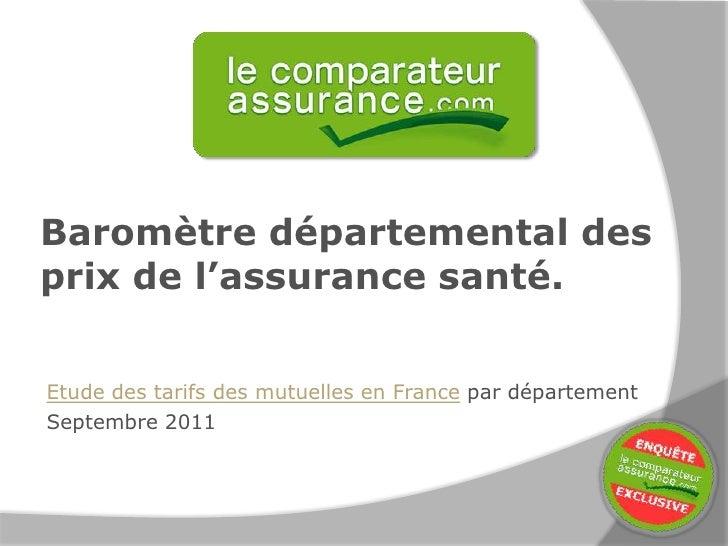 Baromètre départemental desprix de l'assurance santé.Etude des tarifs des mutuelles en France par départementSeptembre 2011