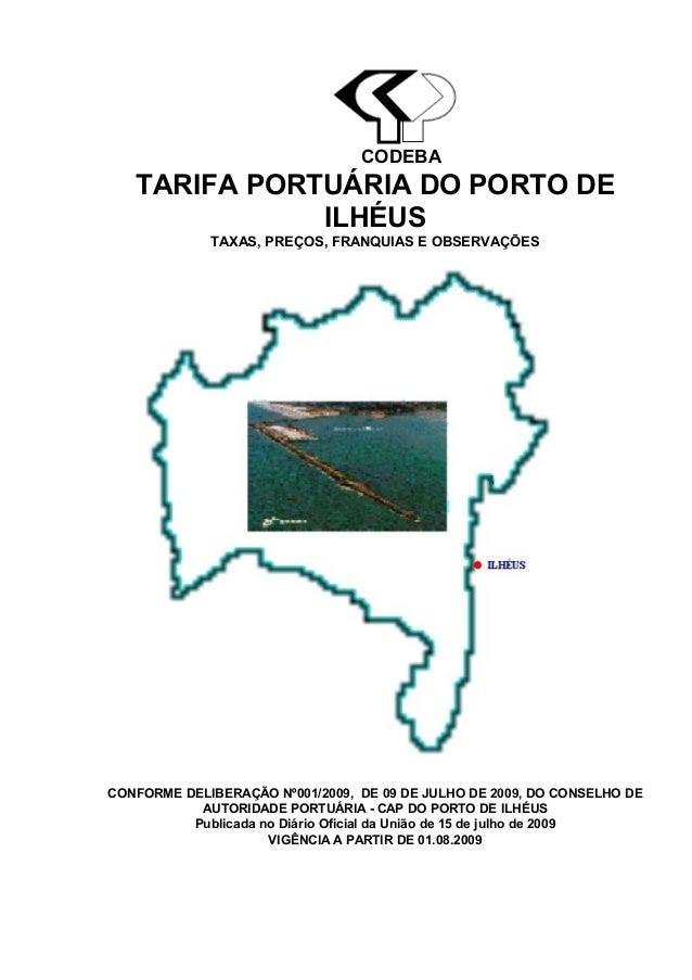 CODEBA TARIFA PORTUÁRIA DO PORTO DE ILHÉUS TAXAS, PREÇOS, FRANQUIAS E OBSERVAÇÕES CONFORME DELIBERAÇÃO Nº001/2009, DE 09 D...