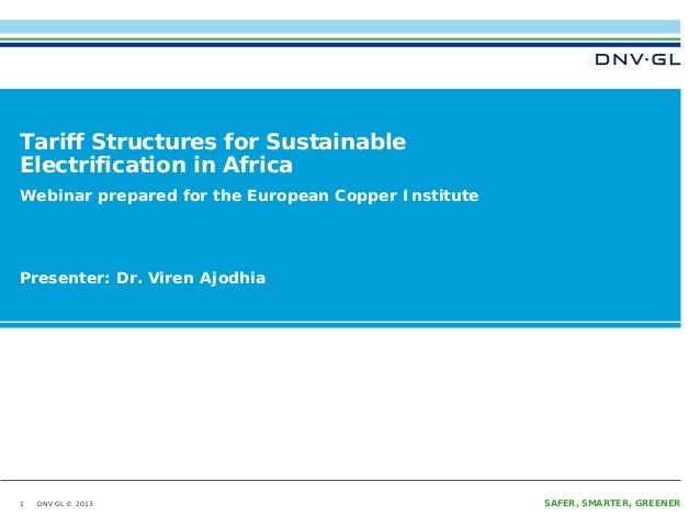 Tariff Structures for Sustainable Electrification in Africa Webinar prepared for the European Copper Institute  Presenter:...