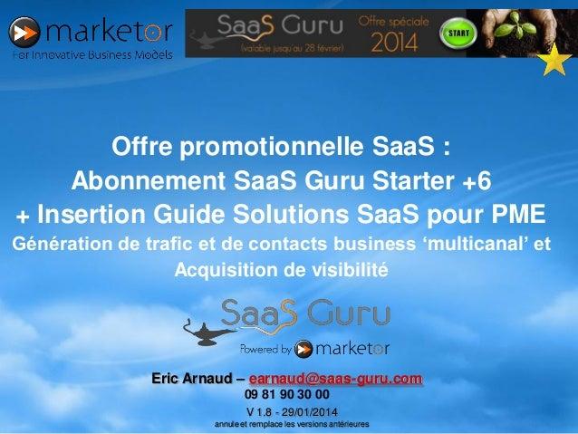 Offre promotionnelle SaaS : Abonnement SaaS Guru Starter +6 + Insertion Guide Solutions SaaS pour PME Génération de trafic...