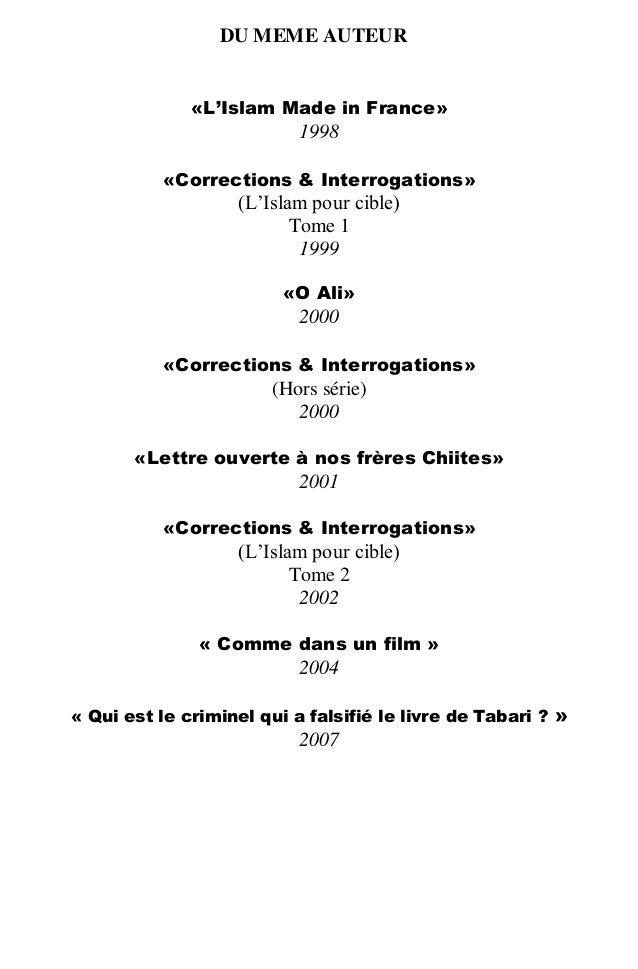 DU MEME AUTEUR «L'Islam Made in France» 1998 «Corrections & Interrogations» (L'Islam pour cible) Tome 1 1999 «O Ali» 2000 ...