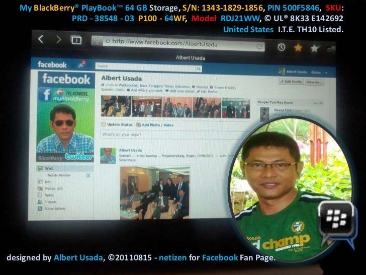 My BlackBerry® PlayBook™ 64 GB Storage, S/N: 1343-1829-1856, PIN 500F5846, SKU:               PRD - 38548 - 03 P100 - 64WF...