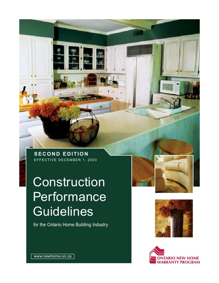 SECOND EDITIONEFFECTIVE DECEMBER 1, 2003ConstructionPerformanceGuidelinesfor the Ontario Home Building Industrywww.newhome...