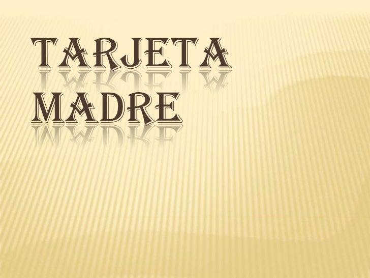 Tarjeta madre 2