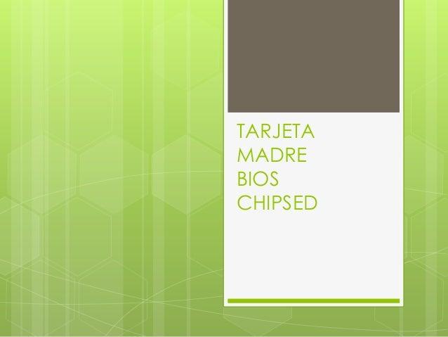 TARJETA MADRE BIOS CHIPSED
