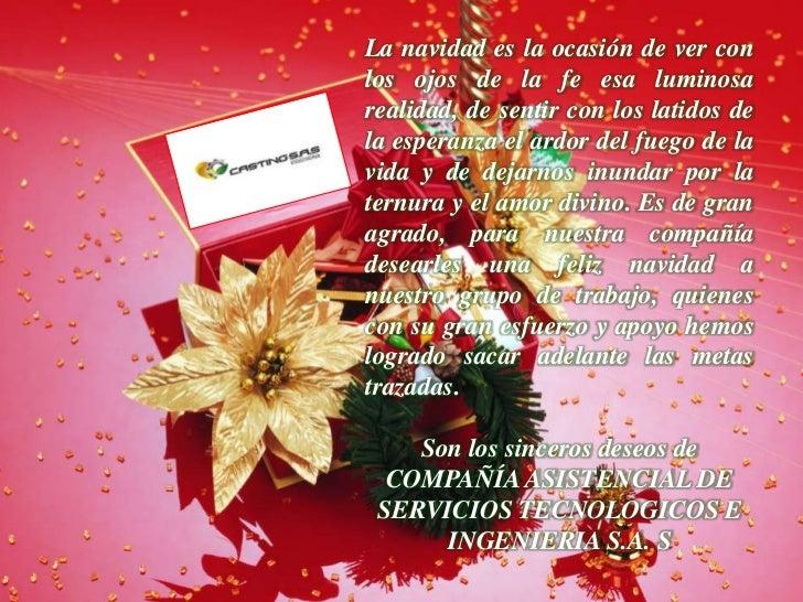 La navidad es la ocasión de ver conlos ojos de la fe esa luminosarealidad, de sentir con los latidos dela esperanza el ard...