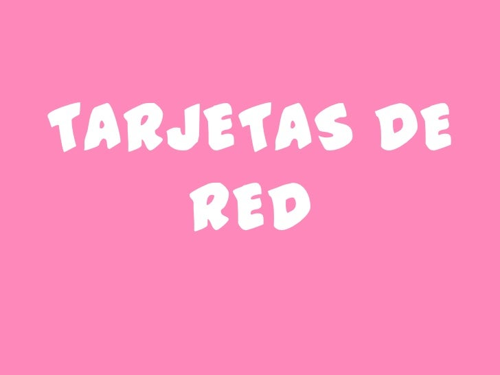 TARJETAS DE RED <br />