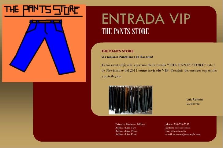"ENTRADA VIPTHE PANTS STORETHE PANTS STORELos mejores Pantalones de Rosarito!Estás invitad@ a la aperture de la tienda ""THE..."