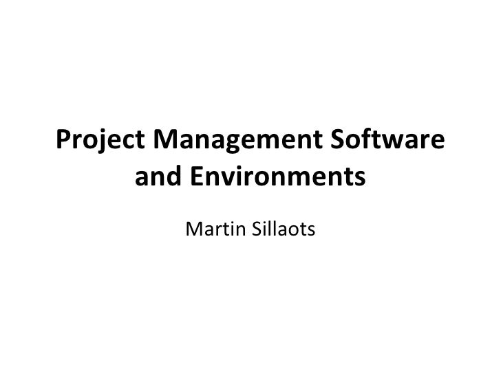 Project Management Software and Environments Martin Sillaots